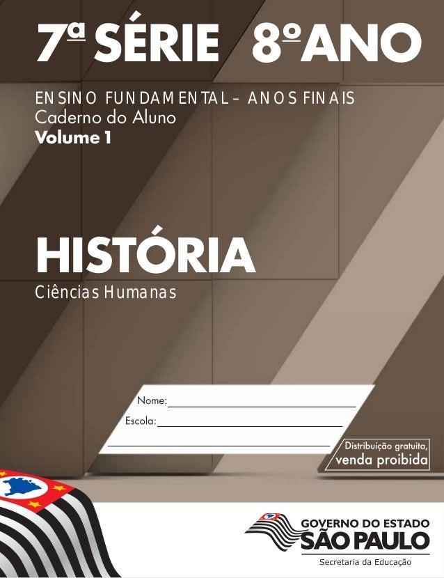 7a SÉRIE 8o ANO ENSINO FUNDAMENTAL – ANOS FINAIS Caderno do Aluno Volume1 HISTÓRIA Ciências Humanas