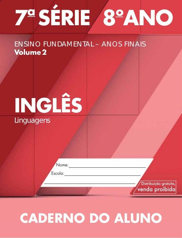 7a SÉRIE 8o ANO ENSINO FUNDAMENTAL – ANOS FINAIS Volume2 INGLÊS Linguagens CADERNO DO ALUNO