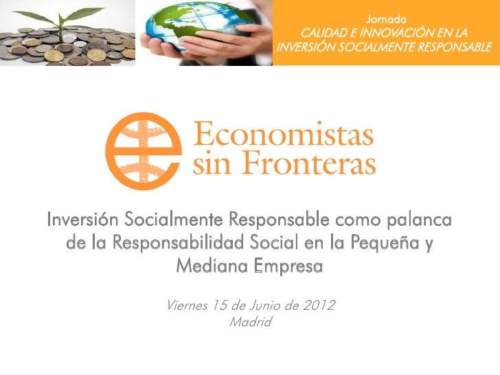 Jornada                                  CALIDAD E INNOVACIÓN EN LA                              INVERSIÓN SOCIALMENTE RES...