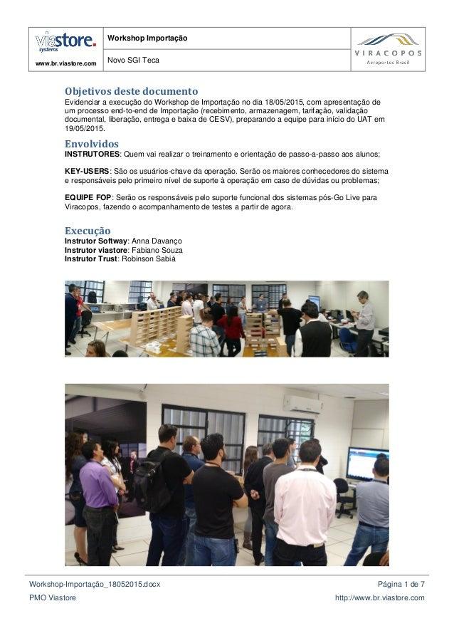 www.br.viastore.com Workshop Importação Novo SGI Teca Workshop-Importação_18052015.docx PMO Viastore Página 1 de 7 http://...