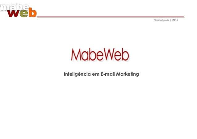 Florianópolis | 2015 Inteligência em E-mail Marketing