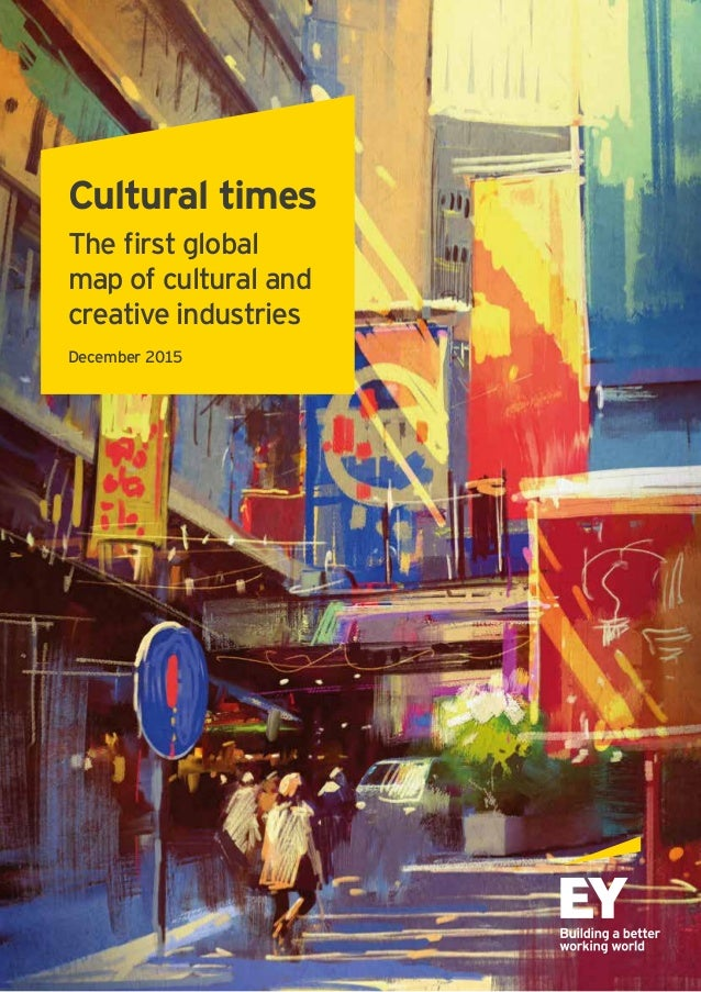 Cultural times The first global map of cultural and creative industries December 2015