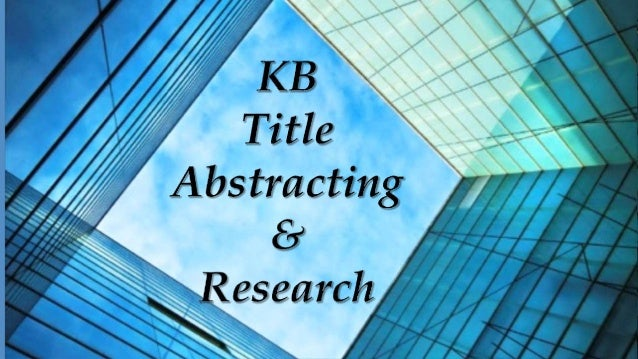 KBTitle Abstracting & Research, our main objective is to assure its client's the highest level of professional services po...