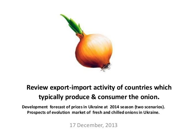 the balance of exports and imports onions, scenario prices for the fi…