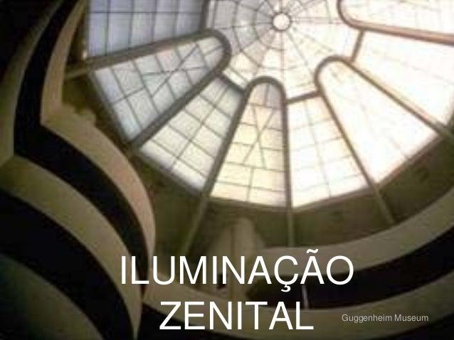 ILUMINAÇÃO ZENITAL  Guggenheim Museum