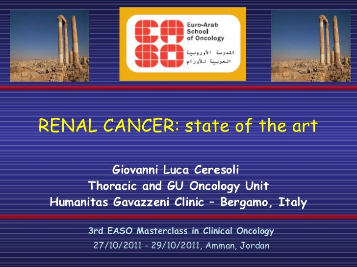 RENAL CANCER: state of the art Giovanni Luca Ceresoli Thoracic and GU Oncology Unit Humanitas Gavazzeni Clinic – Bergamo, ...