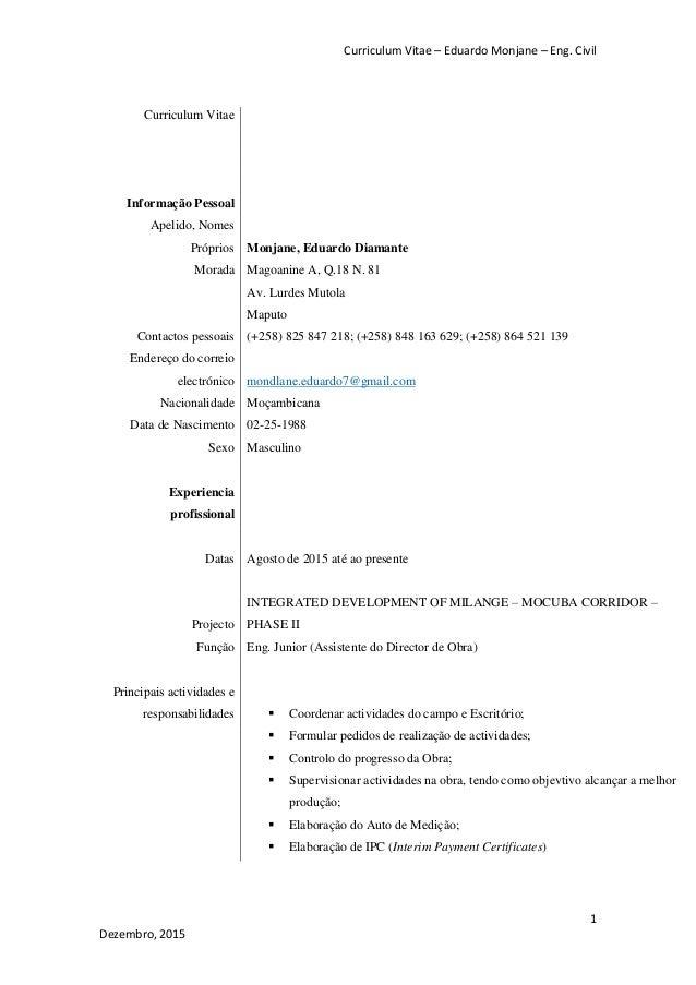 Curriculum Vitae – Eduardo Monjane – Eng. Civil 1 Dezembro, 2015 Curriculum Vitae Informação Pessoal Apelido, Nomes Própri...