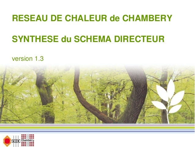RESEAU DE CHALEUR de CHAMBERY SYNTHESE du SCHEMA DIRECTEUR version 1.3
