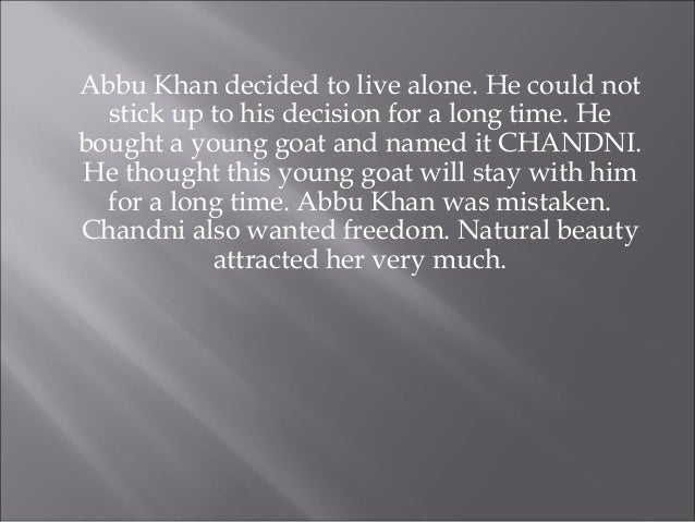 Abbu Khan decided to live alone. He could not stick up to his decision for a long time. He bought a young goat and named i...