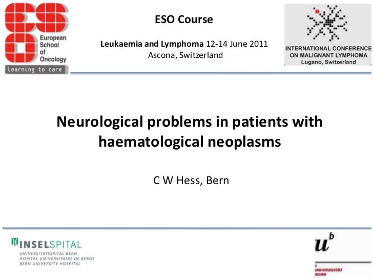 ESO Course <br />Leukaemia and Lymphoma 12-14 June 2011 <br />Ascona, Switzerland<br />Neurological problems in patients w...