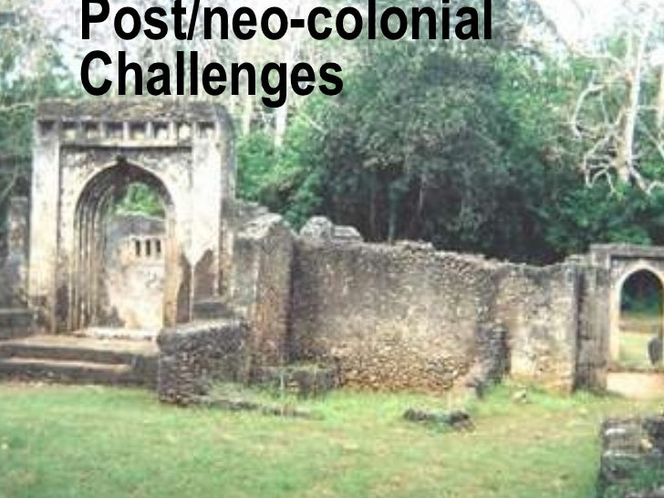 Post/neo-colonial Challenges 06/04/09