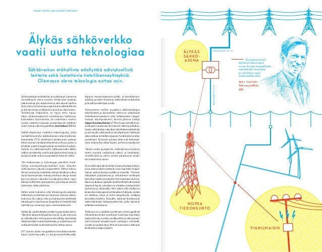SMART GRIDS AND ENERGY MARKETS Sähköverkkojen etähallinta on lisääntynyt Suomessa voimakkaasti viime vuosina. Verkkoviat s...