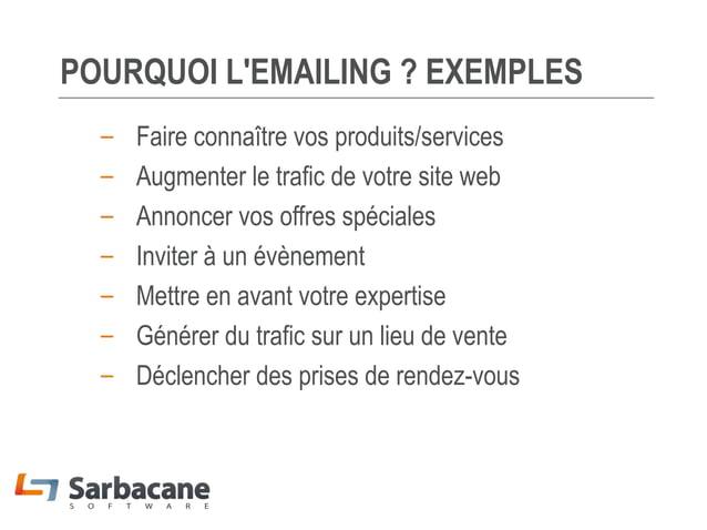 POURQUOI L'EMAILING ? EXEMPLES – – – – – – –  Faire connaître vos produits/services Augmenter le trafic de votre site web ...