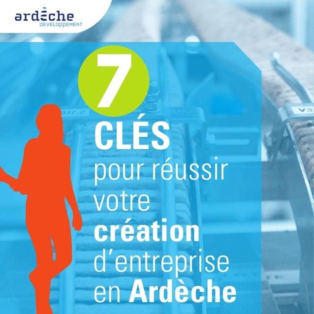 7CLÉSpour réussirvotrecréationd'entrepriseen Ardèche