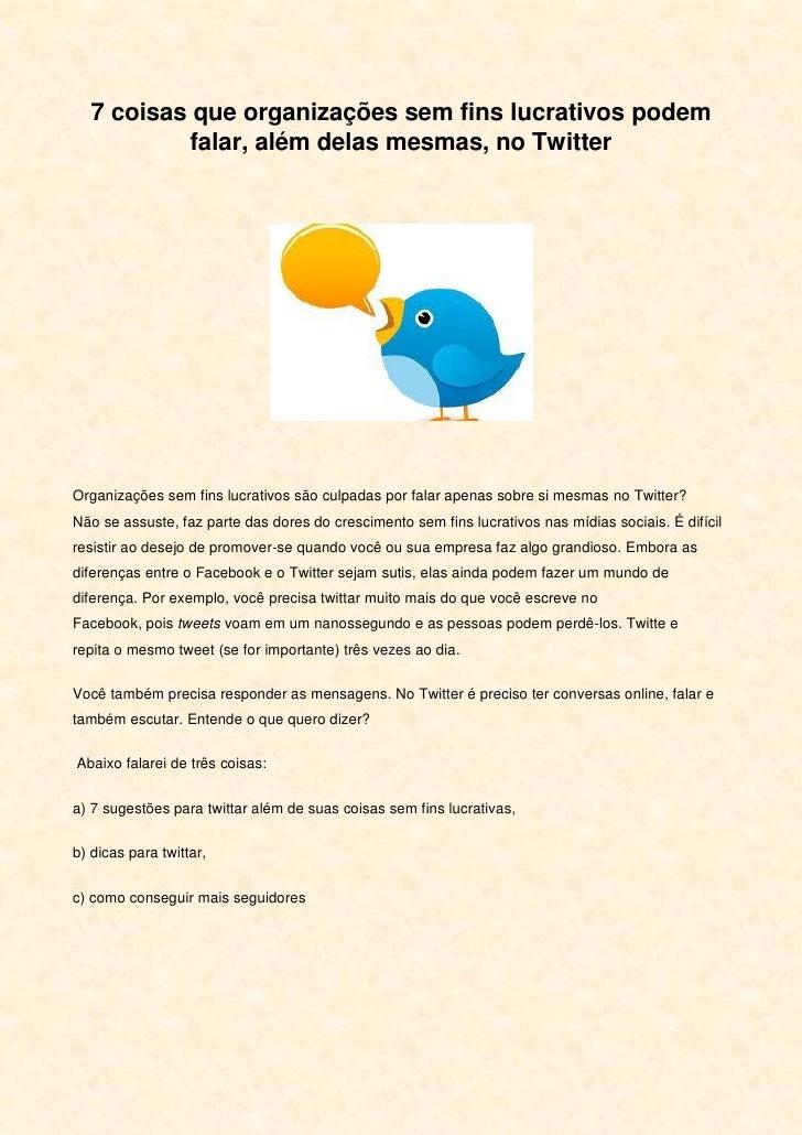 7 coisas que organizações sem fins lucrativos podem          falar, além delas mesmas, no TwitterOrganizações sem fins luc...