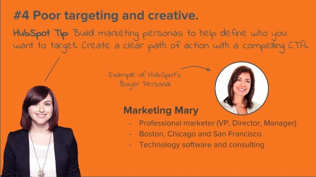HubSpot Tip: Build marketing personas to help define who you want to target. Create a clear path of action with a compelli...