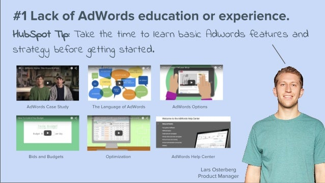 HubSpot Tip: Take the time to learn basic AdWords features and strategy before getting started.