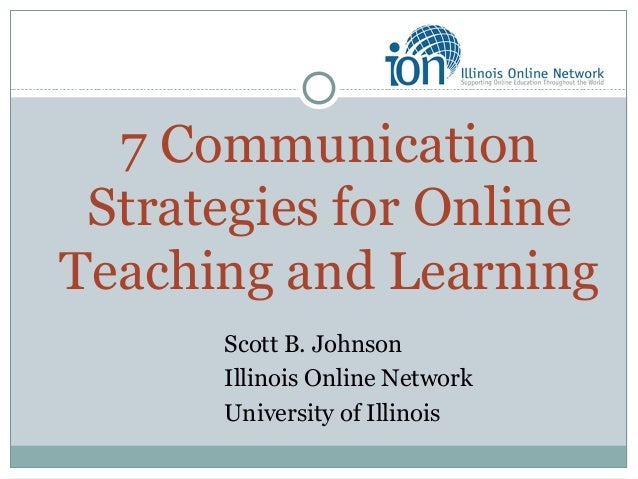 learning and communicating online The ability to communicate clearly and effectively is crucial to the success of all  online learning below is a list of general guidelines to consider as you take this.