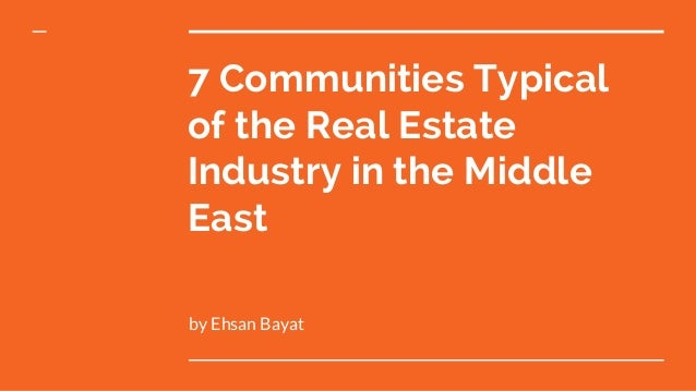 7 Communities Typical of the Real Estate Industry in the Middle East by Ehsan Bayat