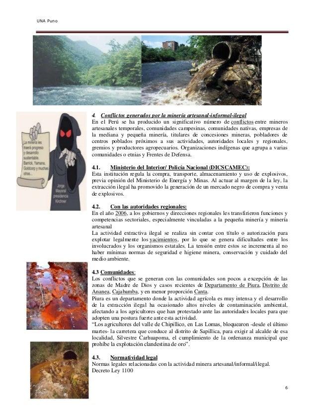 UNA Puno  6  2014 II S  4. Conflictos generados por la minería artesanal-informal-ilegal  En el Perú se ha producido un si...