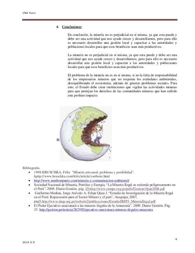 UNA Puno  8  2014 II S  6. Conclusiones  En conclusión, la minería no es perjudicial en sí misma, ya que esta puede y  deb...