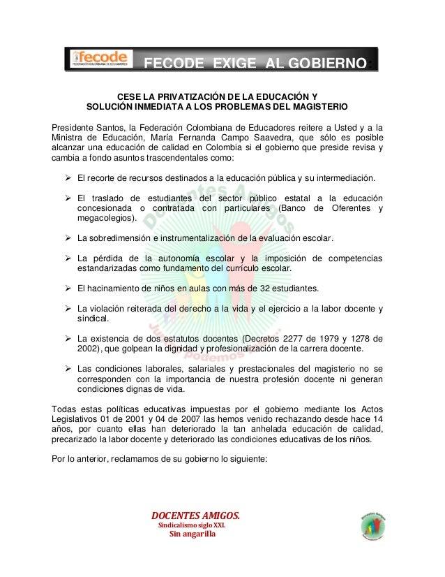 FECODE EXIGE AL GOBIERNO:              CESE LA PRIVATIZACIÓN DE LA EDUCACIÓN Y         SOLUCIÓN INMEDIATA A LOS PROBLEMAS ...