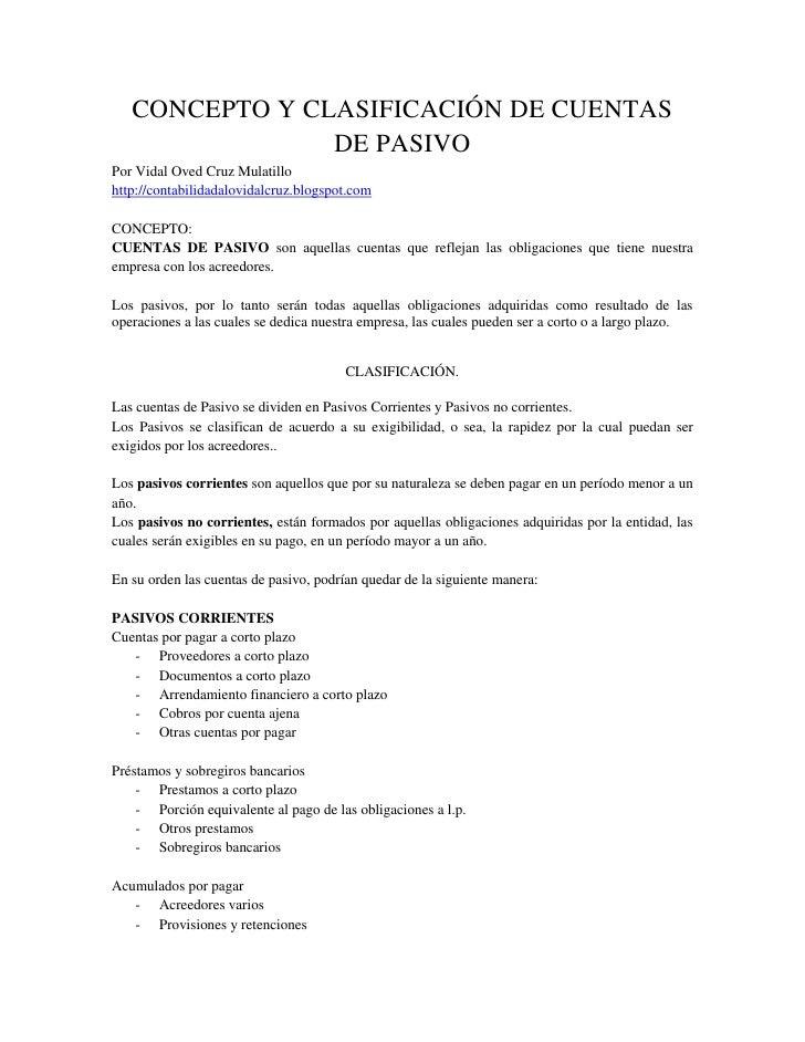 CONCEPTO Y CLASIFICACIÓN DE CUENTAS DE PASIVO<br />Por Vidal Oved Cruz Mulatillo<br />http://contabilidadalovidalcruz.blog...