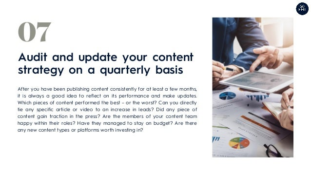 Audit and update your content strategy on a quarterly basis 07 After you have been publishing content consistently for at ...