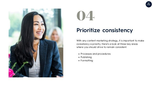Processes and procedures Publishing Formatting With any content marketing strategy, it is important to make consistency a ...