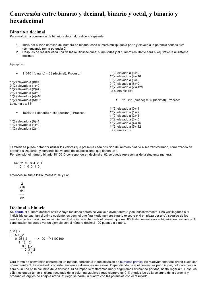 Conversión entre binario y decimal, binario y octal, y binario y hexadecimal Binario a decimal Para realizar la conversión...