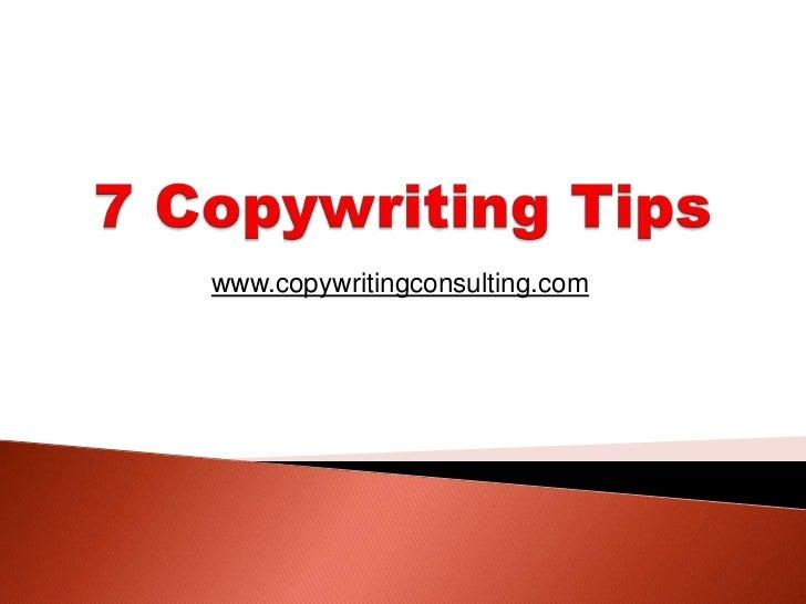 7 Copywriting Tips<br />www.copywritingconsulting.com<br />