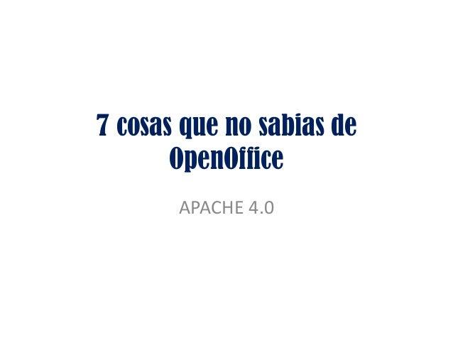 7 cosas que no sabias de OpenOffice APACHE 4.0