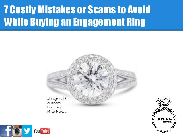 7 Costly Mistakes or Scams to AvoidWhile Buying an Engagement Ringdesigned &custombuilt byMike Nekta