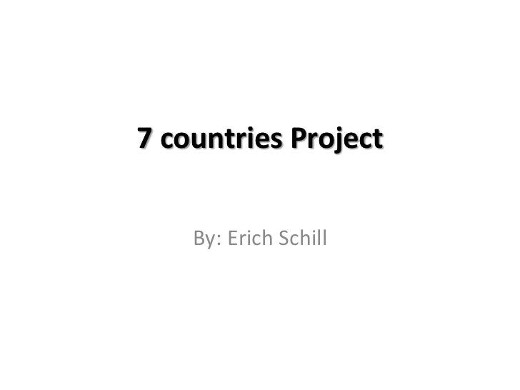 7 countries Project    By: Erich Schill