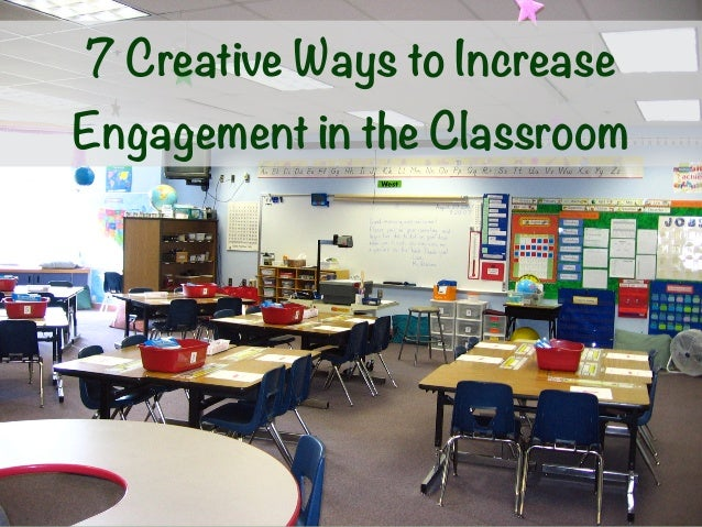 7 Creative Ways to Increase Engagement in the Classroom