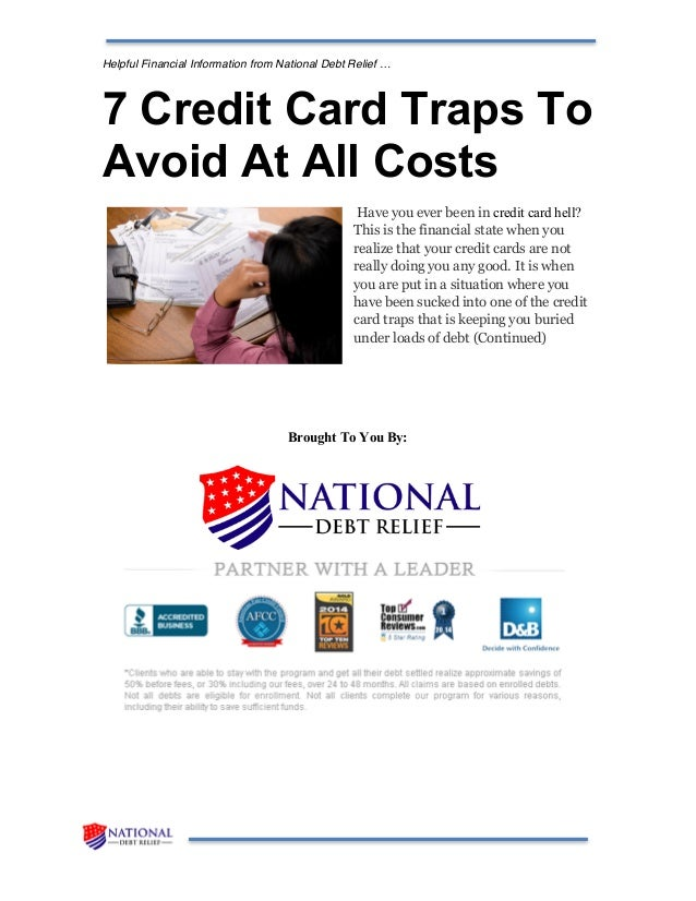 Helpful Financial Information from National Debt Relief … 7 Credit Card Traps To Avoid At All Costs Have you ever been in ...