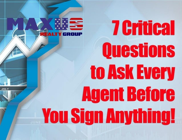 7 Critical Questions to Ask Every Agent Before You Sign Anything!