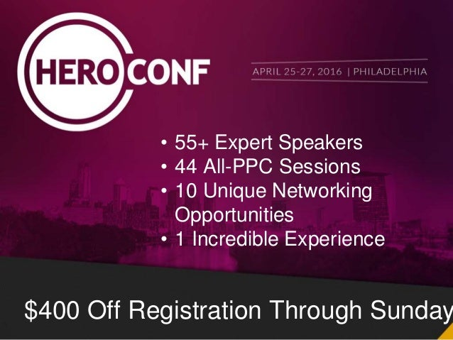 #thinkppc $400 Off Registration Through Sunday • 55+ Expert Speakers • 44 All-PPC Sessions • 10 Unique Networking Opportun...