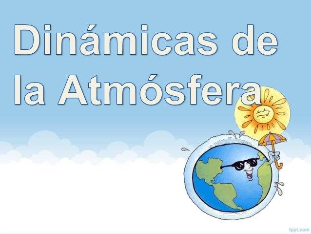 ¿La Atmósfera puede cambiar?• ¿Contaminación?• ¿Adelgazamiento?• ¿Dinámicas?