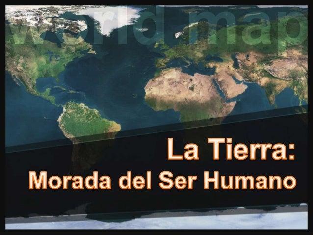 ¿Había pensado en el planeta   tierra como un hogar?   • Habitación / descanso   • Alimentación   • Etc.