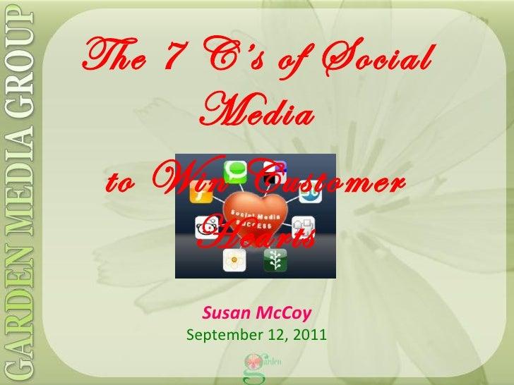 The 7 C's of Social Media to Win Customer Hearts Susan McCoy September 12, 2011