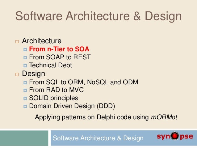 Software Architecture & Design  Architecture  From n-Tier to SOA  From SOAP to REST  Technical Debt  Design  From SQ...