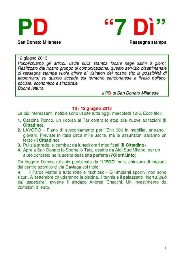 """1PD """"7 Dì""""San Donato Milanese Rassegna stampa12 giugno 2013Pubblichiamo gli articoli usciti sulla stampa locale negli ulti..."""