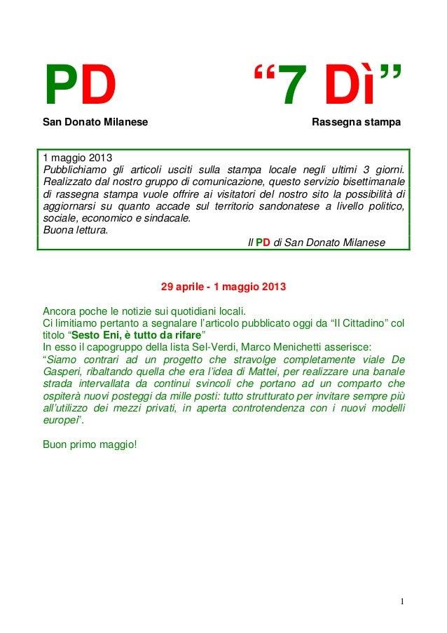 """1PD """"7 Dì""""San Donato Milanese Rassegna stampa1 maggio 2013Pubblichiamo gli articoli usciti sulla stampa locale negli ultim..."""