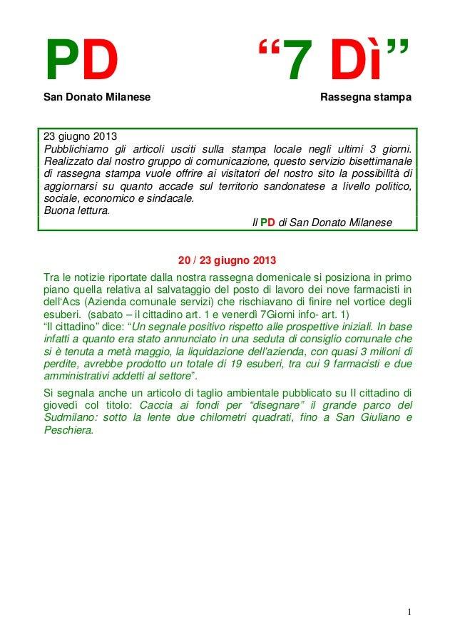 """1PD """"7 Dì""""San Donato Milanese Rassegna stampa23 giugno 2013Pubblichiamo gli articoli usciti sulla stampa locale negli ulti..."""