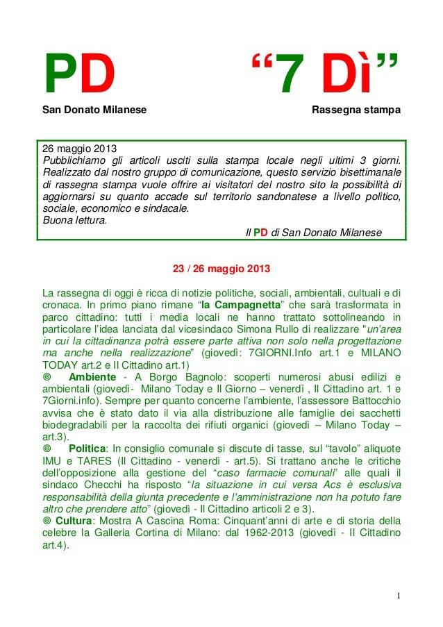 """1PD """"7 Dì""""San Donato Milanese Rassegna stampa26 maggio 2013Pubblichiamo gli articoli usciti sulla stampa locale negli ulti..."""