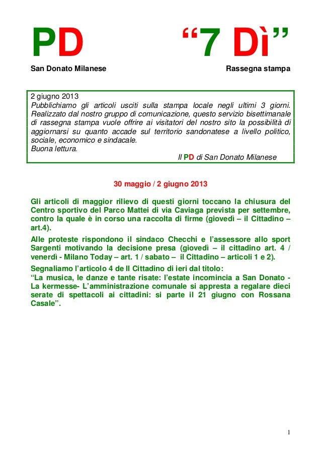 """1PD """"7 Dì""""San Donato Milanese Rassegna stampa2 giugno 2013Pubblichiamo gli articoli usciti sulla stampa locale negli ultim..."""