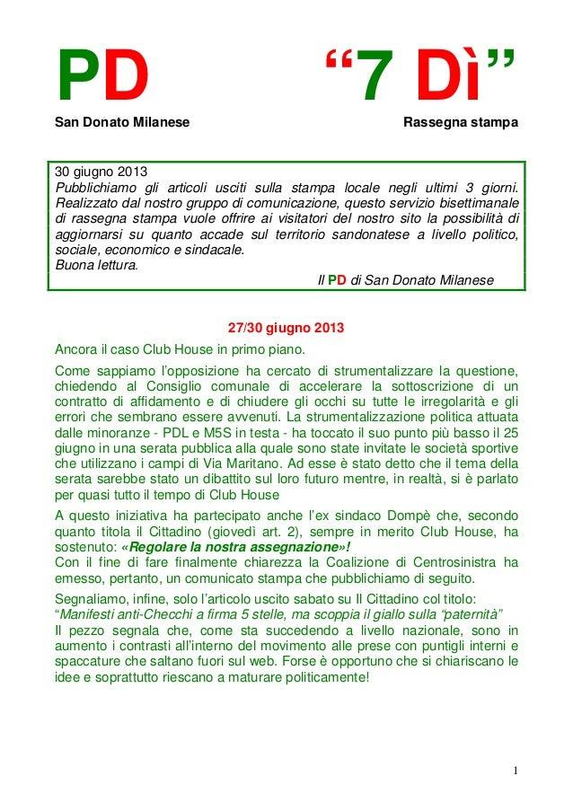 """1 PD """"7 Dì""""San Donato Milanese Rassegna stampa 30 giugno 2013 Pubblichiamo gli articoli usciti sulla stampa locale negli u..."""