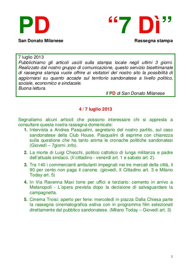 """1 PD """"7 Dì""""San Donato Milanese Rassegna stampa 7 luglio 2013 Pubblichiamo gli articoli usciti sulla stampa locale negli ul..."""
