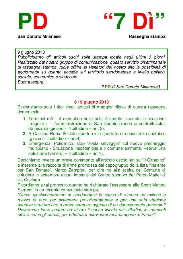 """1PD """"7 Dì""""San Donato Milanese Rassegna stampa9 giugno 2013Pubblichiamo gli articoli usciti sulla stampa locale negli ultim..."""